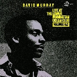 david murray - live at the lower manhattan ocean club (volumes 1&2)