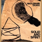 peter brötzmann & hamid drake - solid and spirit