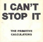 the primitive calculators - i can't stop it