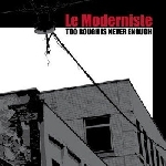 le moderniste - too rough is never enough