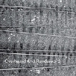 eric cordier / scott sherk - overheard and rendered 2