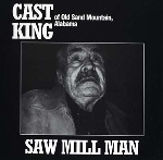 cast king - saw mill man