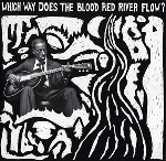 v/a - which way does the blood red river flow?