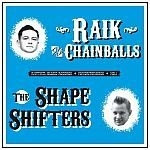 raik & the chainballs / the shape shifters - split