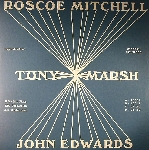 roscoe mitchell - tony marsh - john edwards - improvisations