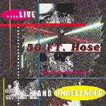fifty foot hose - live and unreleased