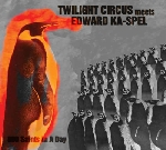 twilight circus meets edward ka-spel - 800 saints in a day