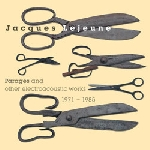 jacques lejeune - parages and other electroacoustic works (1971 - 1985)