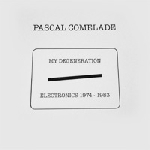 pascal comelade - my degeneration - electronics 1974-1983