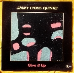 jimmy lyons quintet - give it up