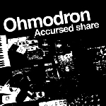 ohmodron - accursed share