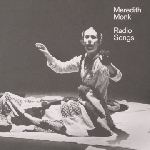 meredith monk - radio songs