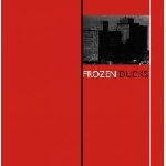 frozen ducks - s/t