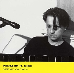richard h. kirk - never loose your shadow