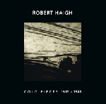 robert haigh - cold pieces 1985 - 1989