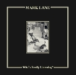 mark lane - who's really listening?