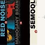 red noise / mahogany brain / semool - special bundle (all three reissues limited colored vinyl)