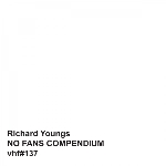 richard youngs - no fans compendium
