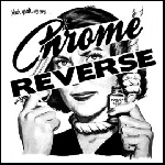 chrome reverse - yeah yeah, we are...