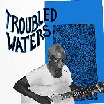 v/a - troubled waters