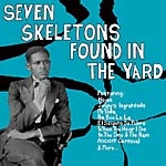 v/a - seven skeletons found in the yard