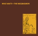 mike watt + the missingmen - missing more of the minutemen