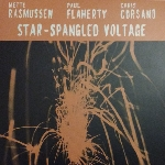 rasmussen - flaherty - corsano - star-spangled voltage
