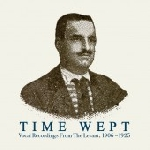 time wept - vocal recordings from the levant, 1906-1925