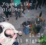 young like old men - is it all right ?