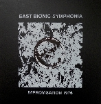 east bionic symphonia - improvisation 1976 (limited ed. numbered)