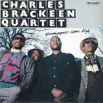 charles brackeen quartet - worshippers come nigh