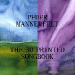 peder mannerfelt - the 3D printed songbook