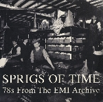 v/a - sprigs of time - 78s from the emi archive