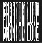phantom love - s/t