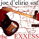 joe d'elirio and the exxess - s/t