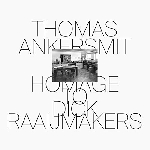 thomas ankersmit - homage to dick raaijmakers