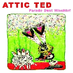 attic ted - parade dust mischief (white vinyl)
