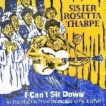 sister rosetta tharpe - i can't sit down (an introduction to the godmother of rock'n'roll)