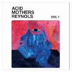 acid mothers reynols - vol.1