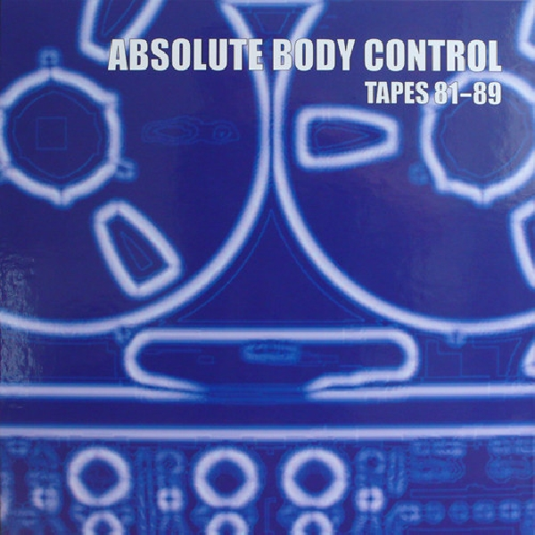 Absolute Body Control - Tapes 1981-89
