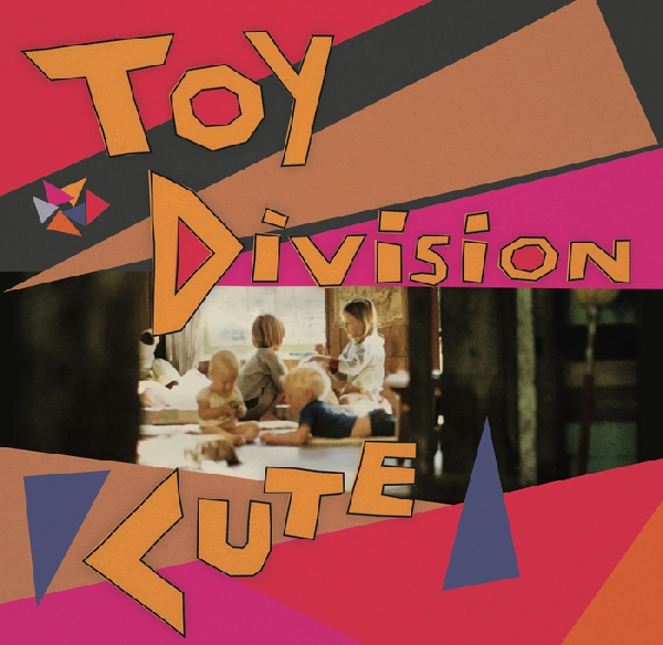 Toy Division - Cute