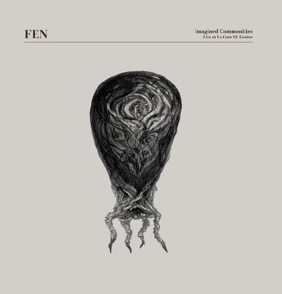 FEN (w/ otomo yoshihide) -  Imagined Commonities