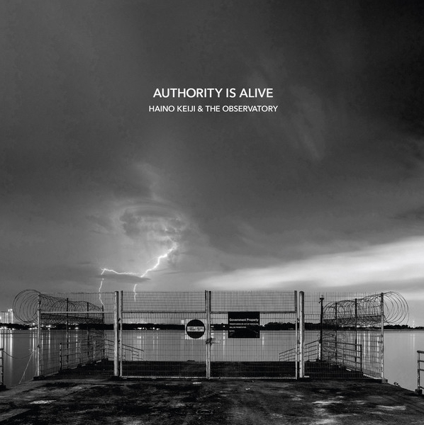 Keiji Haino & The Observatory - Autority Is Alive
