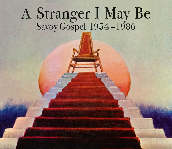 v/a - a stranger i may be (savoy gospel 1954 - 1986)