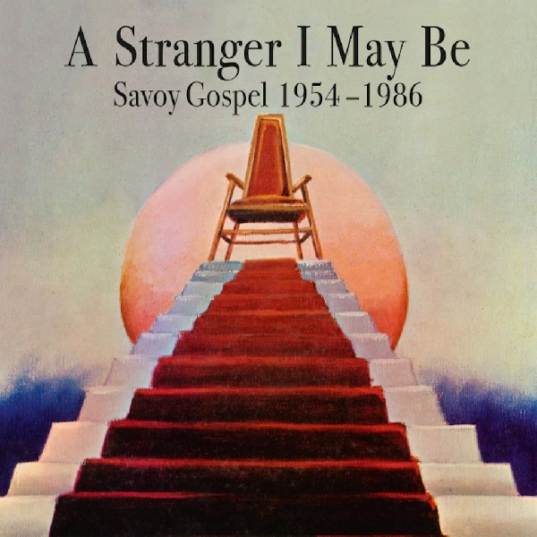 v/a - a stranger i may be (savoy gospel 1954 - 1966)