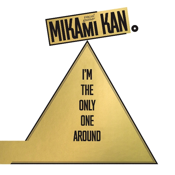 Kan Mikami - I'm The Only One Around
