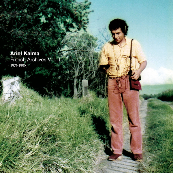 Ariel Kalma - French Archives Vol. II 1974-1985