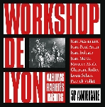 workshop de lyon - free jazz workshop - 50e anniversaire / 50th anniversary