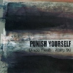 punish yourself - disco flesh: warp 99