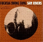 sam rivers (byard - carter - williams) - fuchsia swing song